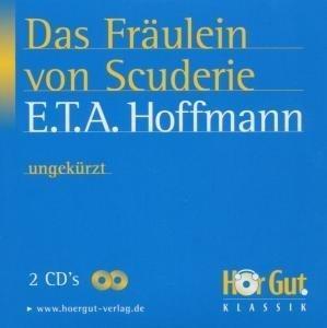 Das Fräulein von Scuderie. 2 CDs