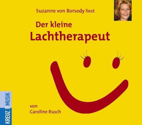 Der kleine Lachtherapeut. CD: Eine Psychologie des Humors