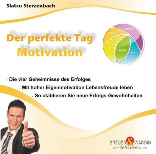 Der perfekte Tag: Motivation
