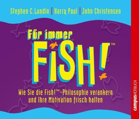 Für immer Fish!: Wie Sie die Fish!-Philosophie verankern