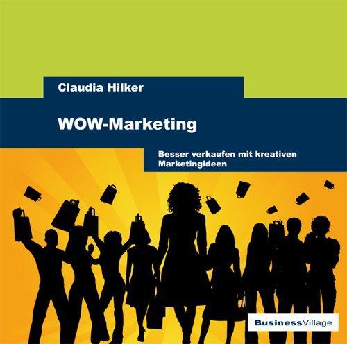 WOW-Marketing: Besser verkaufen mit kreativen Marketingideen