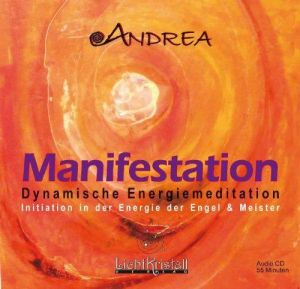 Manifestation - Dynamische Energiemeditation (CD)- Initiation