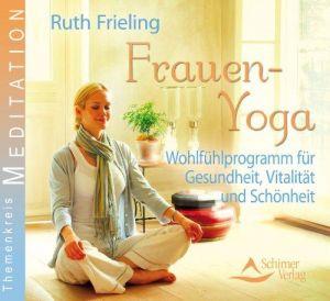 Frauen-Yoga - Wohlfühlprogramm für Gesundheit, Vitalität und