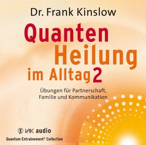 Quantenheilung im Alltag 2: Übungen für Partnerschaft,