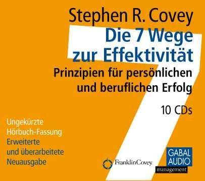 Die 7 Wege zur Effektivität. 10 CD's: Prinzipien für