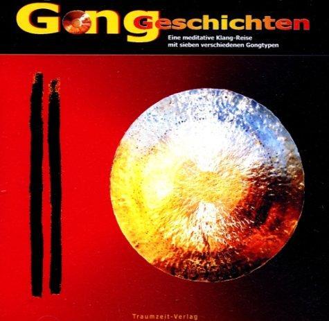 Gong-Geschichten: Eine Klangreise mit 24 verschiedenen Gongs