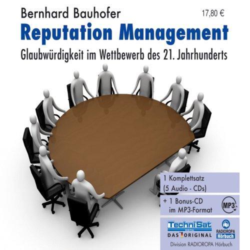 Reputation Management . Glaubwürdigkeit im Wettbewerb des 21.