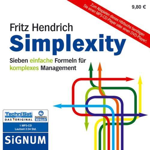 Simplexity . Sieben einfache Formeln für komplexes Management