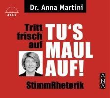 Tu's Maul auf!: Tritt frisch auf - Tu's Maul auf StimmRhetorik