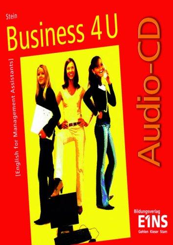 Business 4 U. Audio-CD . English for Management  Assistants.
