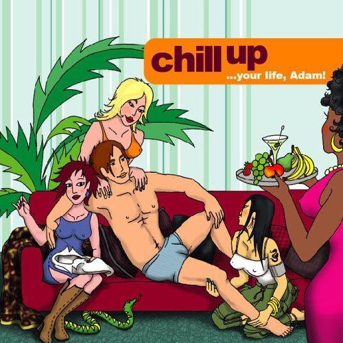 Chill-up your life...Adam. Lass Deine Ziele, Träume, Wünsche