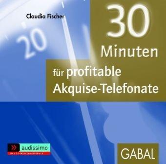30 Minuten für protitable Akquise-Telefonate