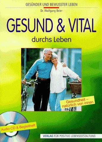 Gesund und vital durchs Leben. CD. Gesundheit natürlich von
