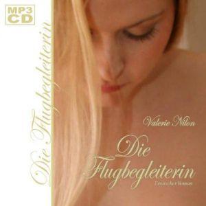 Die Flugbegleiterin [MP3-CD]: Erotischer Roman