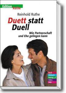 Duett statt Duell: Wie Partnerschaft und Ehe gelingen kann
