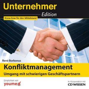 CD WISSEN - Unternehmeredition - Konfliktmanagement. Umgang mit