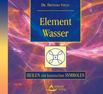 Element Wasser. CD: Heilen mit kosmischen Symbolen