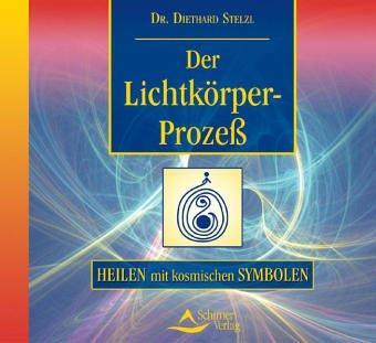 Der Lichtkörperprozeß. CD