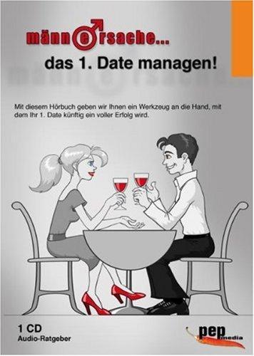 Männersache... das 1. Date managen!. Hörbuch zum Thema Dating