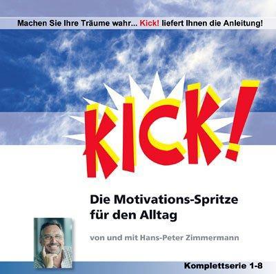 Kick!. Die Motivations-Spritze für den Alltag