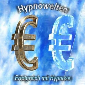 Erfolgreich sein - Erfolg mit Hypnose  (Hypnose CD)