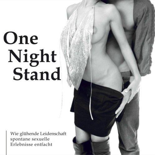 One Night Stand. CD . Wie glühende Leidenschaft spontane