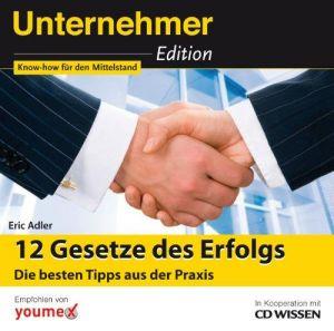 CD WISSEN - Unternehmeredition - 12 Gesetze des Erfolgs. Die