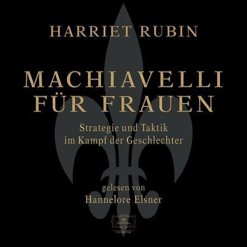 Machiavelli für Frauen - 4 CDs - Strategie und Taktik im Kampf