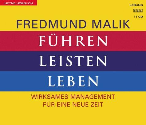 Führen, Leisten, Leben. 11 CDs. Wirksames Management für eine