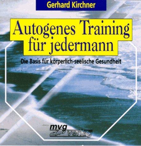 Autogenes Training für jedermann. CD. Die Basis für
