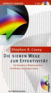 Die sieben Wege zur Effektivität: Ein Konzept zur Meisterung