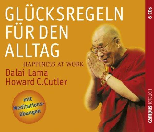 Glücksregeln für den Alltag: Happiness at Work: Happiness at