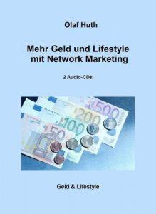 Mehr Geld und Lifestyle mit Network Marketing
