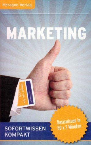 Marketing: Basiswissen in 50 x 2 Minuten
